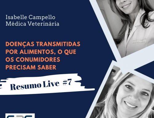 """Resumo Live #7 """"Projeto S2G Convida"""": Doenças Transmitidas por Alimentos, o que os consumidores precisam saber"""